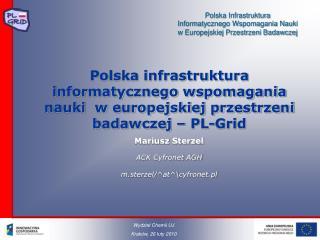 Mariusz Sterzel ACK Cyfronet AGH m.sterzel/^at^\cyfronet.pl