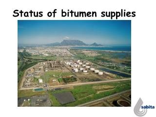 Status of bitumen supplies