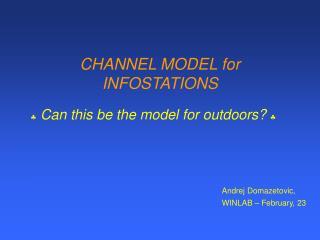 CHANNEL MODEL for INFOSTATIONS