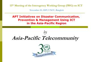 13 th  Meeting of the Interagency Working Group (IWG) on ICT November 20, 2009, UNCC, Bangkok