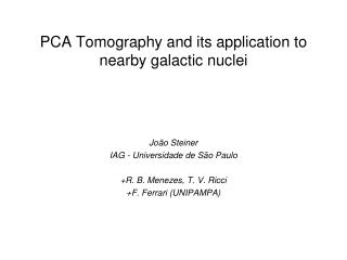 PCA Tomography and its application to nearby galactic nuclei