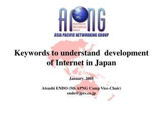 Keywords to understand  development of Internet in Japan
