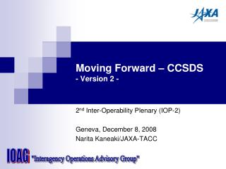 Moving Forward � CCSDS - Version 2 -