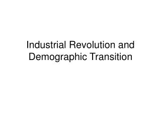 Industrial Revolution and Demographic Transition