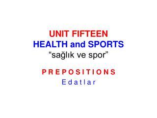 UNIT FIFTEEN HEALTH and SPORTS  saglik ve spor