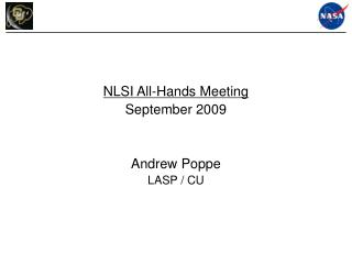 NLSI All-Hands Meeting September 2009 Andrew Poppe LASP / CU