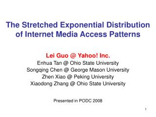 The Stretched Exponential Distribution of Internet Media Access Patterns