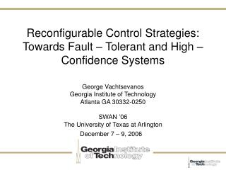 Reconfigurable Control Strategies:  Towards Fault – Tolerant and High – Confidence Systems