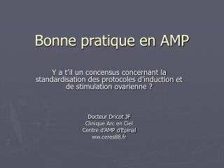 Bonne pratique en AMP