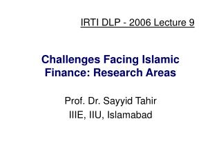 Challenges Facing Islamic Finance: Research Areas