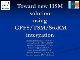 Toward new HSM solution  using  GPFS/TSM/StoRM  integration