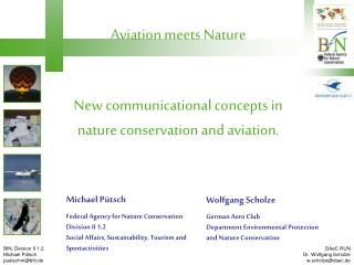 Aviation meets Nature  New communicational concepts in nature conservation and aviation.