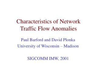 Characteristics of Network Traffic Flow Anomalies