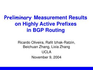 Preliminary  Measurement Results on Highly Active Prefixes  in BGP Routing