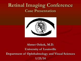 Retinal Imaging Conference   Case Presentation