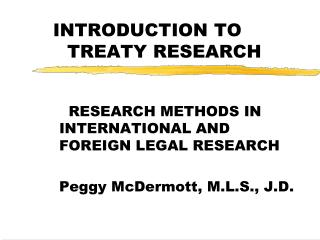 INTRODUCTION TO  	TREATY RESEARCH