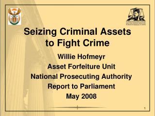 Seizing Criminal Assets  to Fight Crime