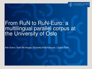 From RuN to RuN-Euro: a multilingual parallel corpus at the University of Oslo