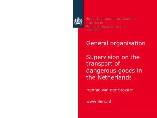 General organisation  Supervision on the transport of dangerous goods in the Netherlands