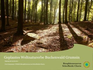 Tagung am 23.06.2011 Uwe Graumann, UNESCO-Biosphärenreservat Schorfheide-Chorin