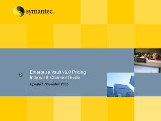 Enterprise Vault v6.0 Pricing Internal & Channel Guide