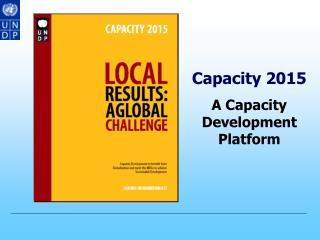 Capacity 2015 A Capacity Development Platform
