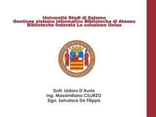 Dott. Isidoro D'Auria Ing. Massimiliano CILURZO Sign. Salvatore De Filippis
