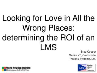Looking for Love in All the Wrong Places: determining the ROI of an LMS