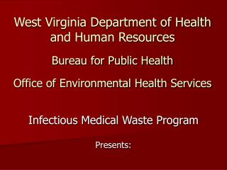 Infectious Medical Waste Program Presents: