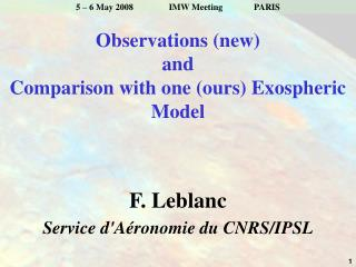 Observations (new) and Comparison with one (ours) Exospheric Model F. Leblanc