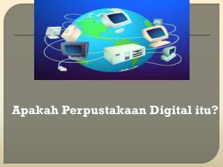 Apakah Perpustakaan Digital itu?
