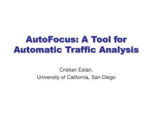 AutoFocus: A Tool for Automatic Traffic Analysis