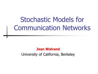 Stochastic Models for Communication Networks