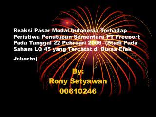 By: Rony Setyawan 00610246