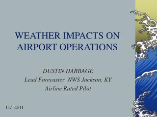 WEATHER IMPACTS ON AIRPORT OPERATIONS