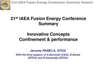 21 st  IAEA Fusion Energy Conference Summary Innovative Concepts Confinement & performance