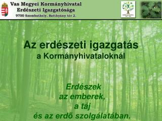 Erdészek az emberek, a táj és az erdő szolgálatában.