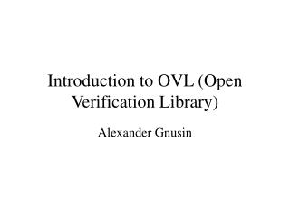 Introduction to OVL (Open Verification Library)