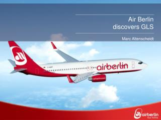 Air Berlin  discovers GLS Marc Altenscheidt