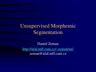 Unsupervised Morphemic Segmentation