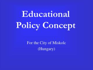 Educational  Policy Concept