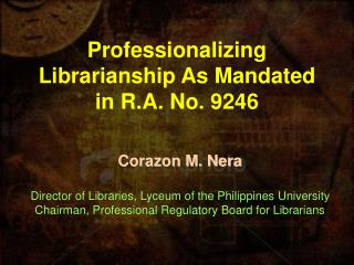 Professionalizing Librarianship As Mandated in R.A. No. 9246