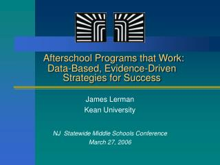 Afterschool Programs that Work:  Data-Based, Evidence-Driven  Strategies for Success