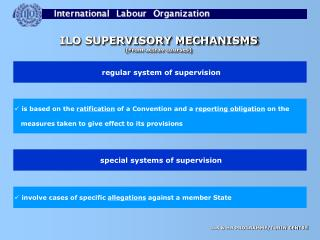 ILO SUPERVISORY MECHANISMS (From actrav courses)
