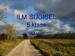 ILM SÜGISEL 5.klass Olga Malm