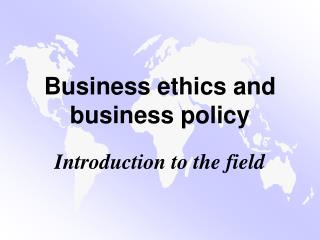 Business ethics and  business policy