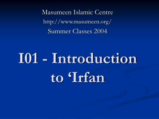 I01 - Introduction to 'Irfan