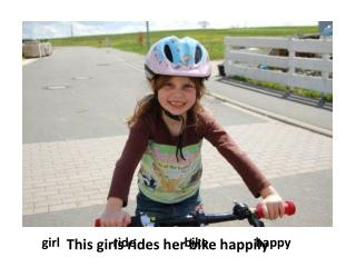 girl		ride		bike		happy