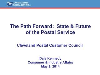The Path Forward:  State & Future of the Postal Service