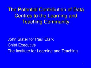 The Potential Contribution of Data Centres to the Learning and Teaching Community